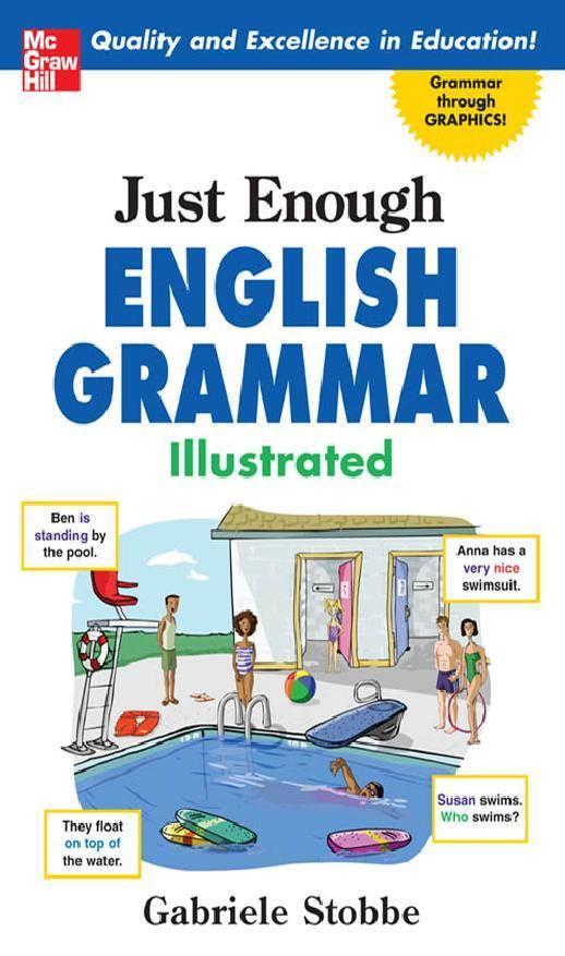 Mc Graw Hill - Just Enough English Grammar Illustrated