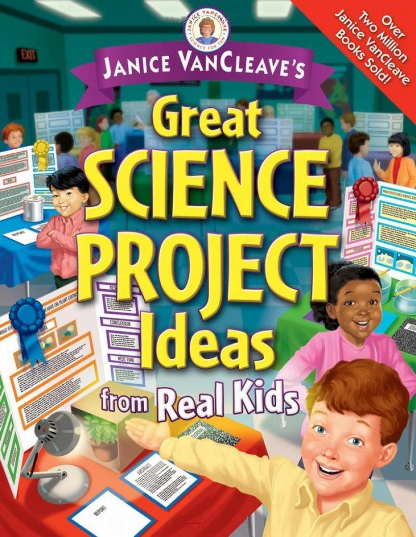 GREAT SCIENCE PROJECT IDEAS FROM REAL KIDS